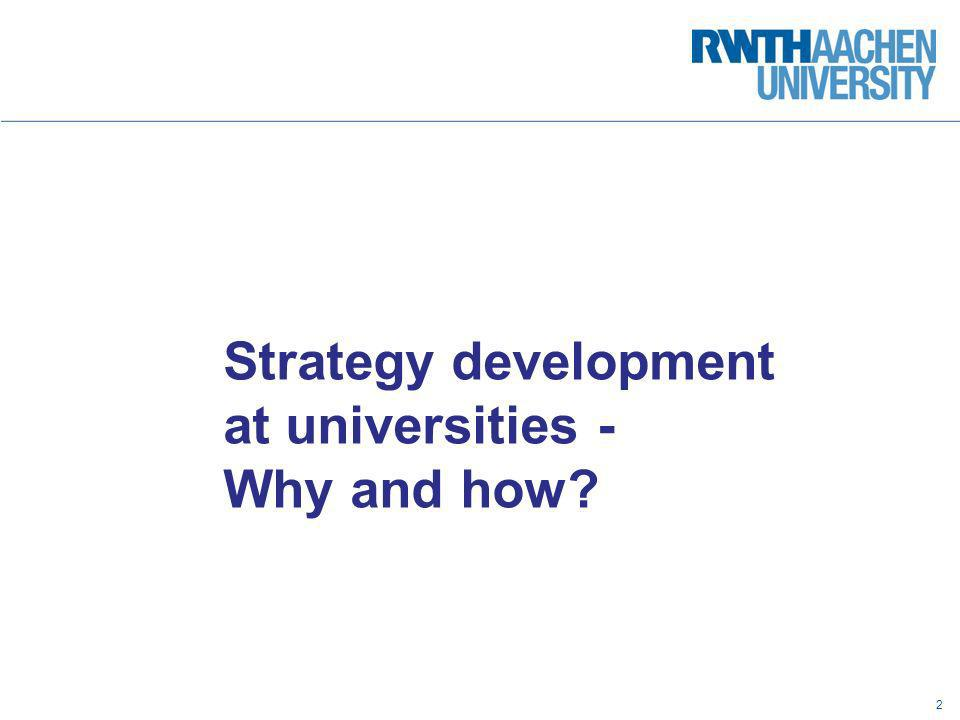 © Dezernat Planung, Entwicklung u. Controlling 22.09.2010 Strategy development at universities - Why and how? 2