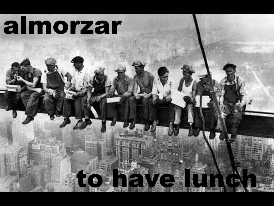 almorzar to have lunch