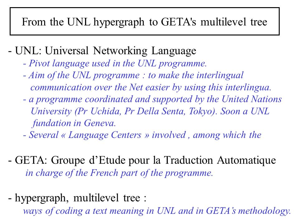 - UNL: Universal Networking Language - Pivot language used in the UNL programme. - Aim of the UNL programme : to make the interlingual communication o