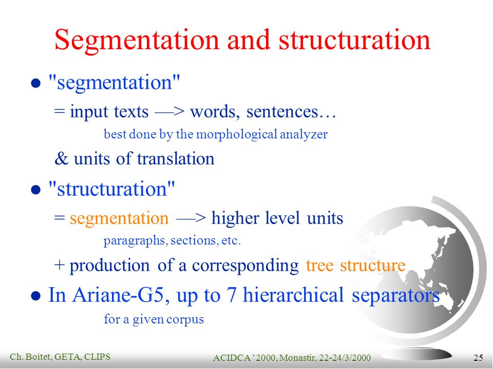 Ch. Boitet, GETA, CLIPS ACIDCA 2000, Monastir, 22-24/3/2000 25 Segmentation and structuration