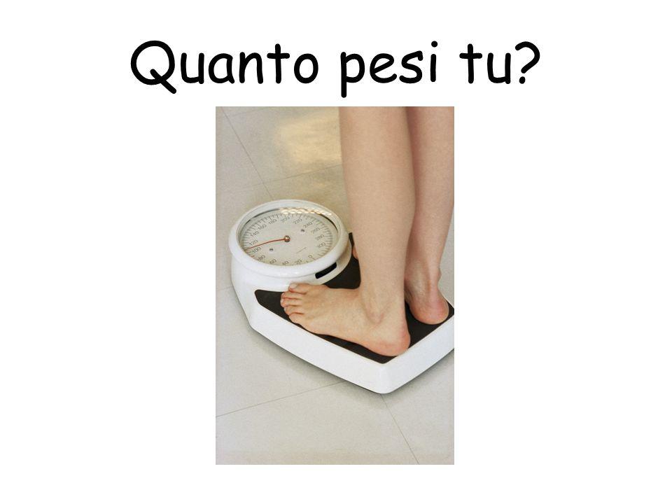 Quanto pesi tu