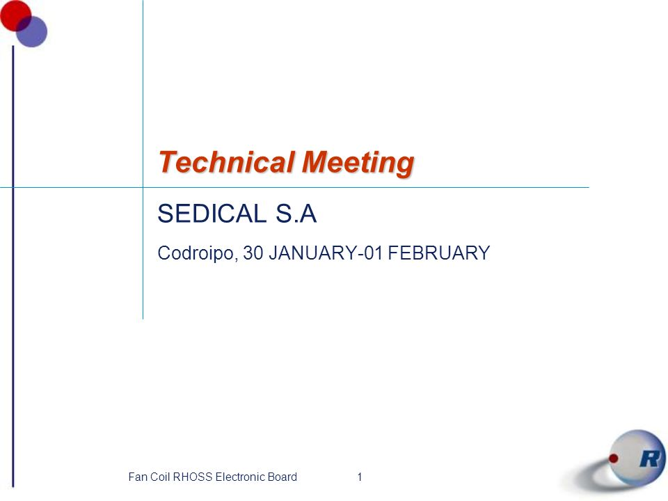 1Fan Coil RHOSS Electronic Board Technical Meeting SEDICAL S.A Codroipo, 30 JANUARY-01 FEBRUARY