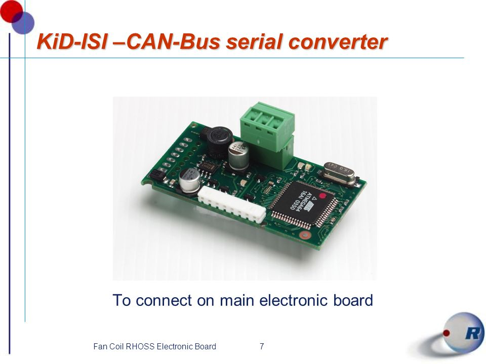 7Fan Coil RHOSS Electronic Board KiD-ISI –CAN-Bus serial converter To connect on main electronic board