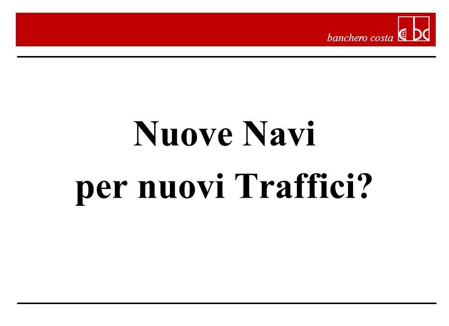 Nuove Navi per nuovi Traffici?
