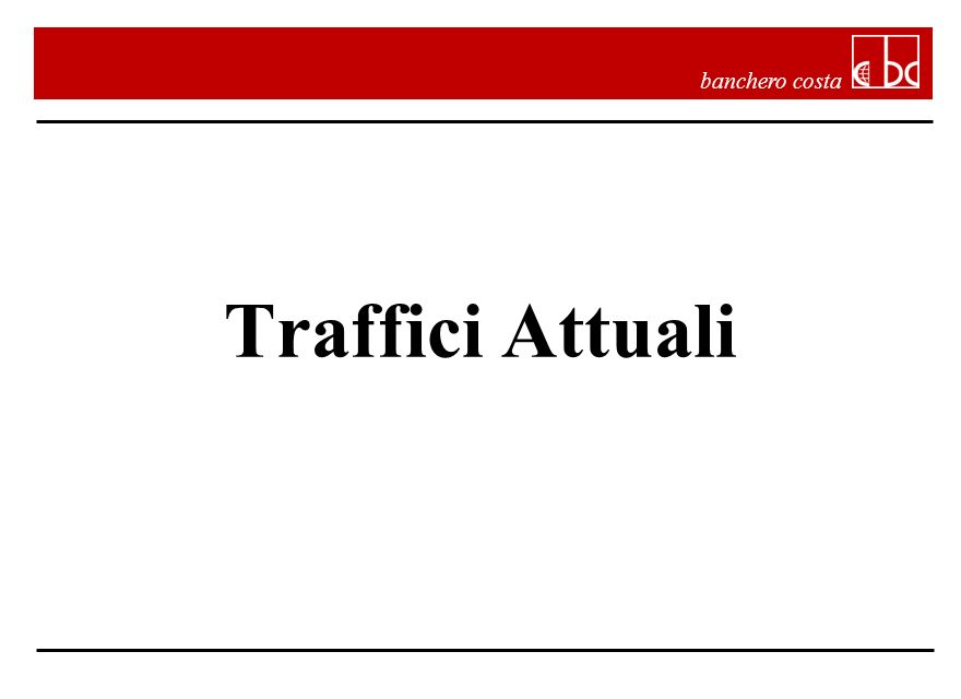 banchero costa Traffici Attuali