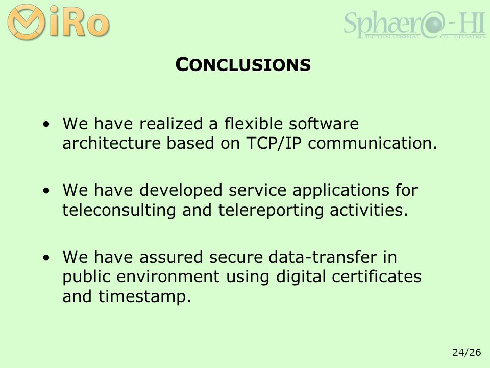 24/26 We have realized a flexible software architecture based on TCP/IP communication.