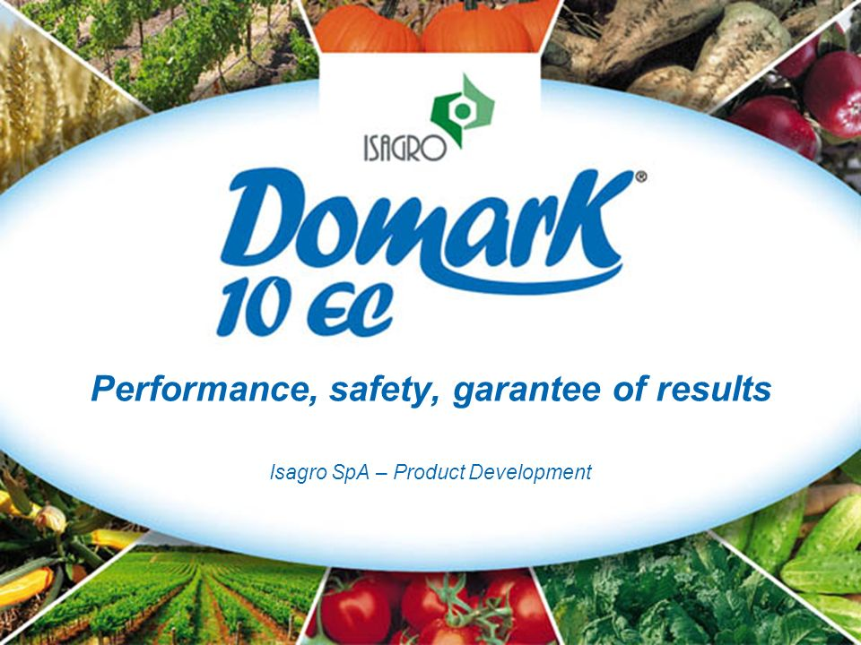 ISAGRO S.p.A - Product Development DOMARK is formulated as an emulsifiable concentrate (EC), that is a liquid formulation forming an emulsion after dilution in water Solvent based formulation where the active ingredient TETRACONAZOLE is dissolted in organic solvents, nonilphenols free, favouring its penetration and biological activity Excellent stability when stored at either high or low temperatures FORMULATION