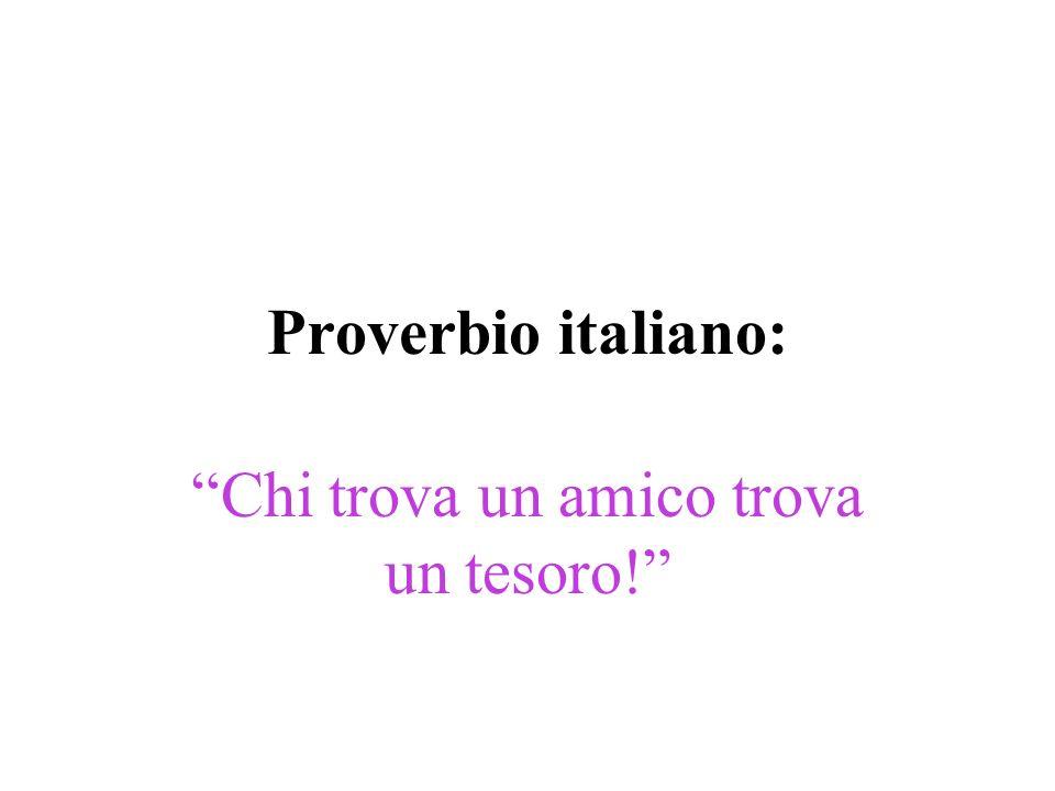 Proverbio italiano: Chi trova un amico trova un tesoro!