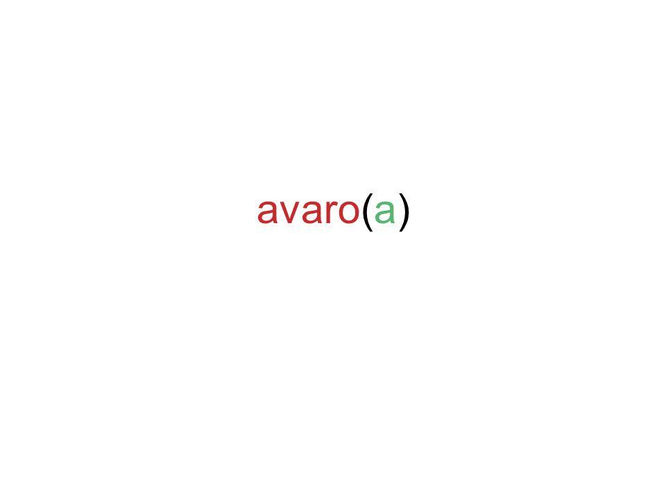 avaro(a)