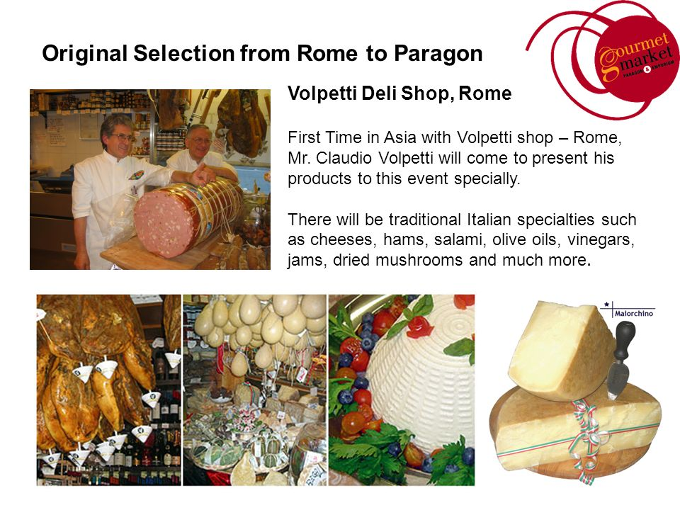 Volpetti Deli Shop, Rome First Time in Asia with Volpetti shop – Rome, Mr.