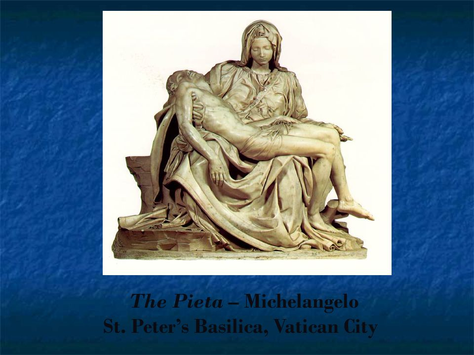 The Pieta – Michelangelo St. Peters Basilica, Vatican City