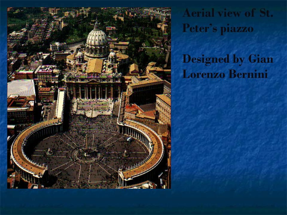 Aerial view of St. Peters piazzo Designed by Gian Lorenzo Bernini