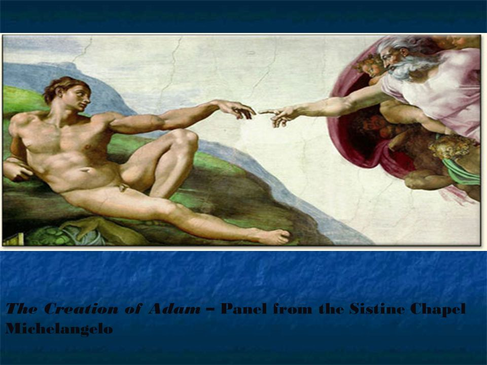 The Creation of Adam – Panel from the Sistine Chapel Michelangelo