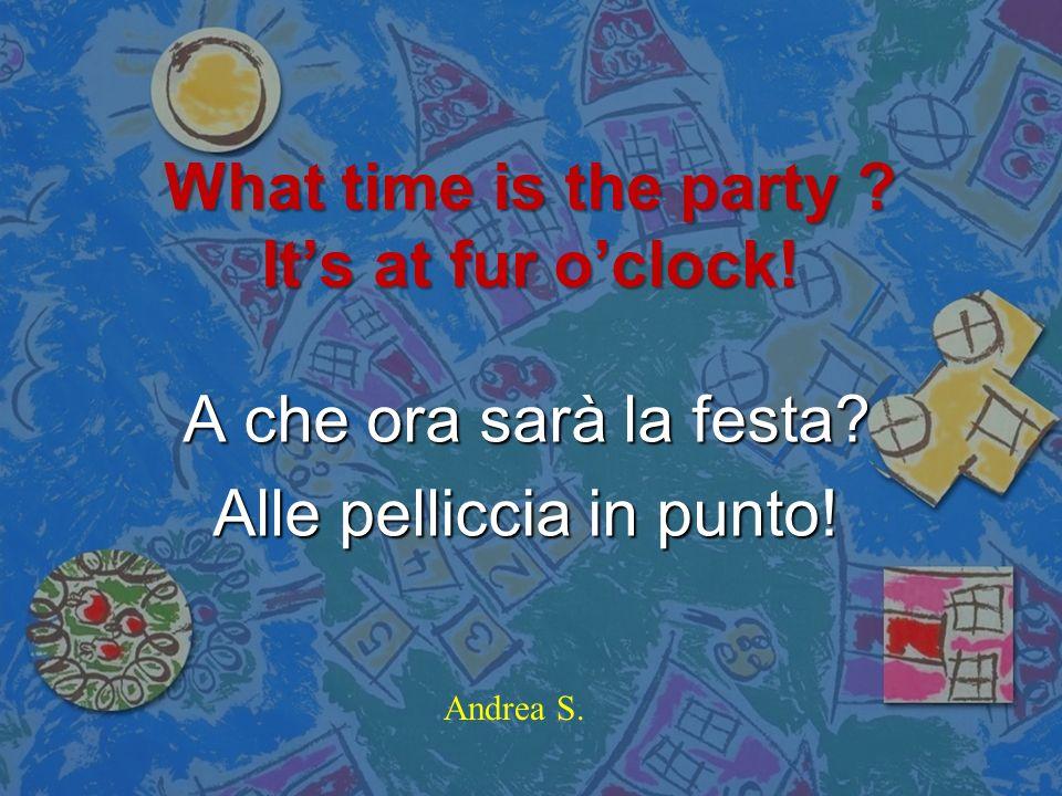 Where is the party? Its in the hot dog! Dove è la festa? E nellhot dog! Imena