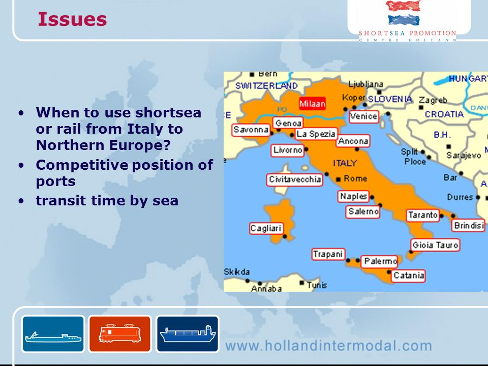 Issues When to use shortsea or rail from Italy to Northern Europe? Competitive position of ports transit time by sea