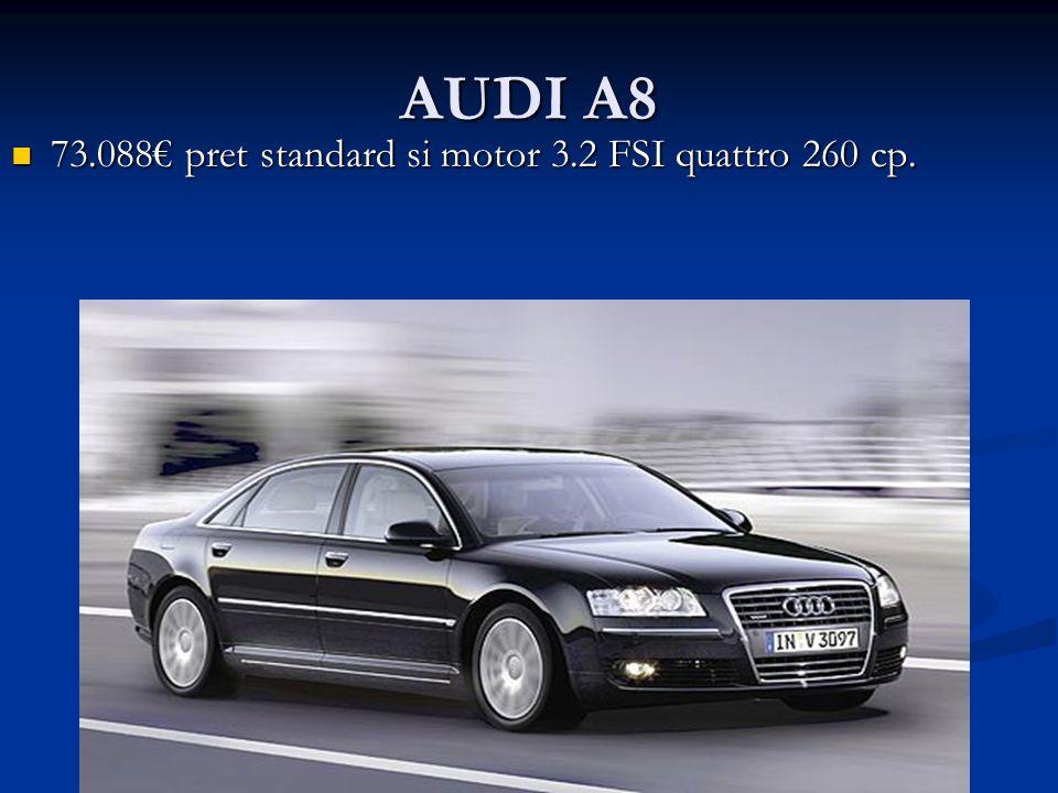 AUDI A8 73.088 pret standard si motor 3.2 FSI quattro 260 cp.