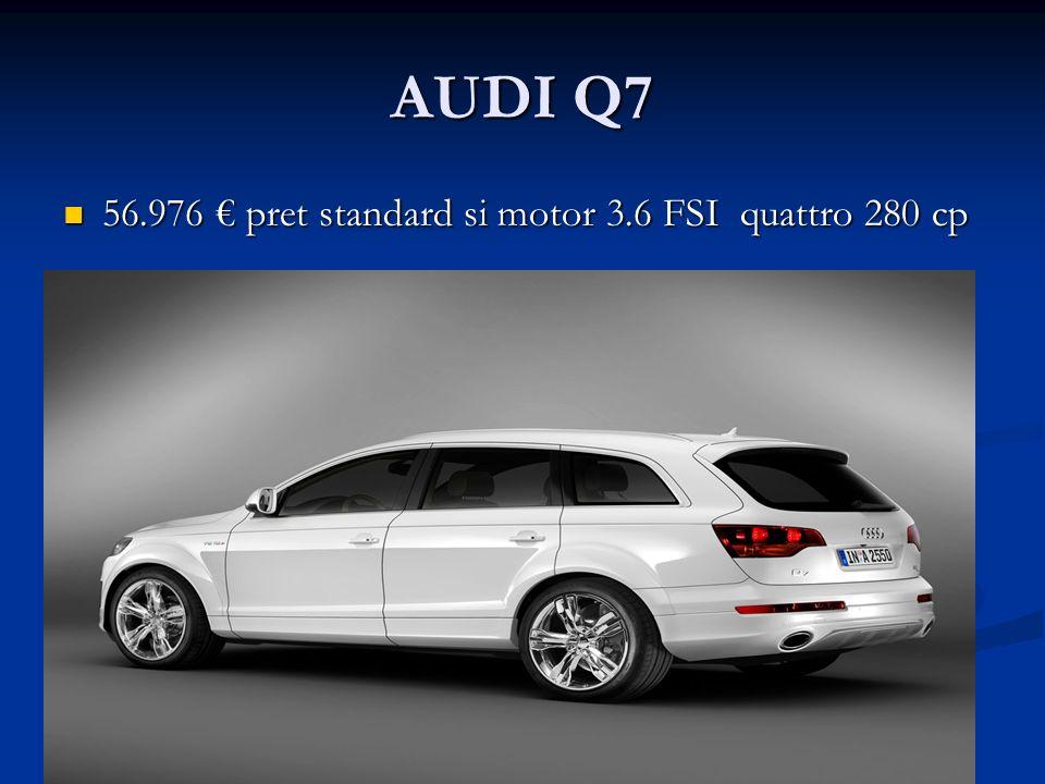 AUDI Q7 56.976 pret standard si motor 3.6 FSI quattro 280 cp 56.976 pret standard si motor 3.6 FSI quattro 280 cp