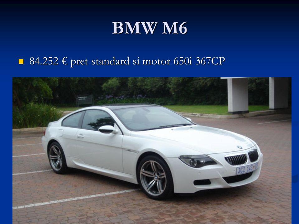 BMW M6 84.252 pret standard si motor 650i 367CP 84.252 pret standard si motor 650i 367CP