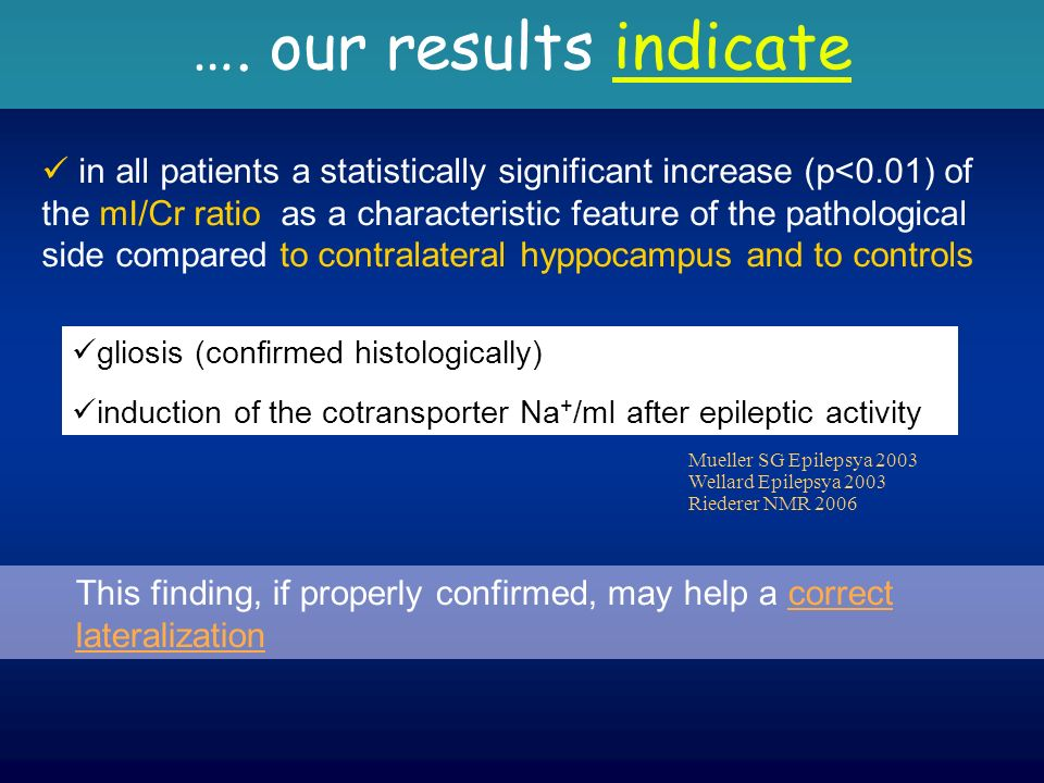 …. our results indicate This finding, if properly confirmed, may help a correct lateralization in all patients a statistically significant increase (p