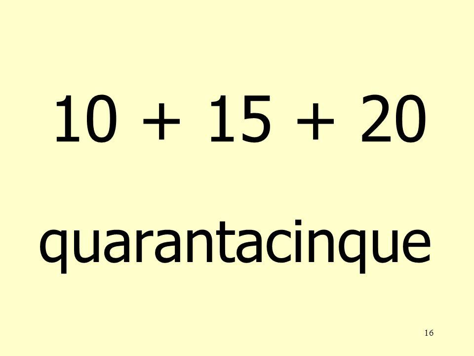 15 41-50 41Quarantuno42 quarantadue 43 quarantatrè44 quarantaquattro 45 quarantacinque46 quarantasei 47 quarantasette48 quarantotto 49 quarantanove50