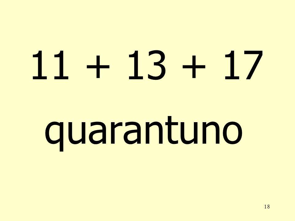 17 14 + 16 + 18 quarantotto