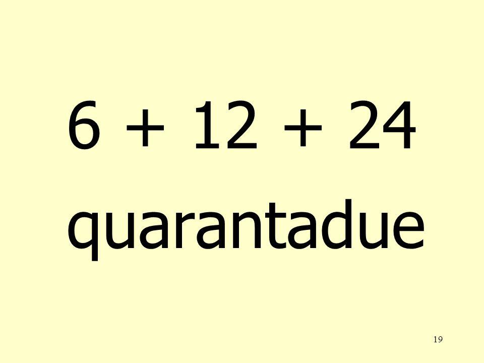 18 11 + 13 + 17 quarantuno
