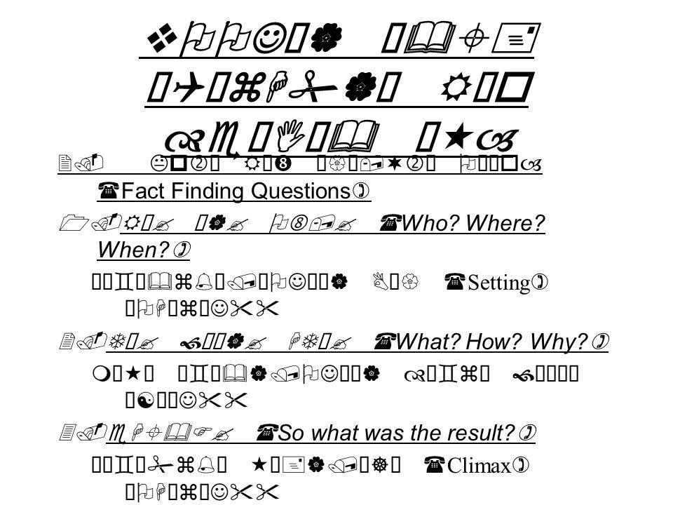 vOOJž| Ñ&±+ ¹QžzH#| R¨o eïIÑ& Š«– 2. Kp RÓ Ø{ª,¬ OÖ¹o– (Fact Finding Questions) 1.R? ¹|? O,? (Who? Where? When?) ¹Å`Ñ&z%/¹OJ¯¡| BŽ{ ( Setting ) ¼