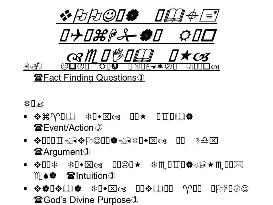vOOJž| Ñ&±+ ¹QžzH#| R¨o eïIÑ& Š«– 2. Kp RÓ Ø{ª,¬ OÖ¹o– (Fact Finding Questions) T? vz^ž& Twx– ª« Å`Ñ&| (Event/Action) vÓÓ`/vOJ¯¡|/Twx– ª Ddx