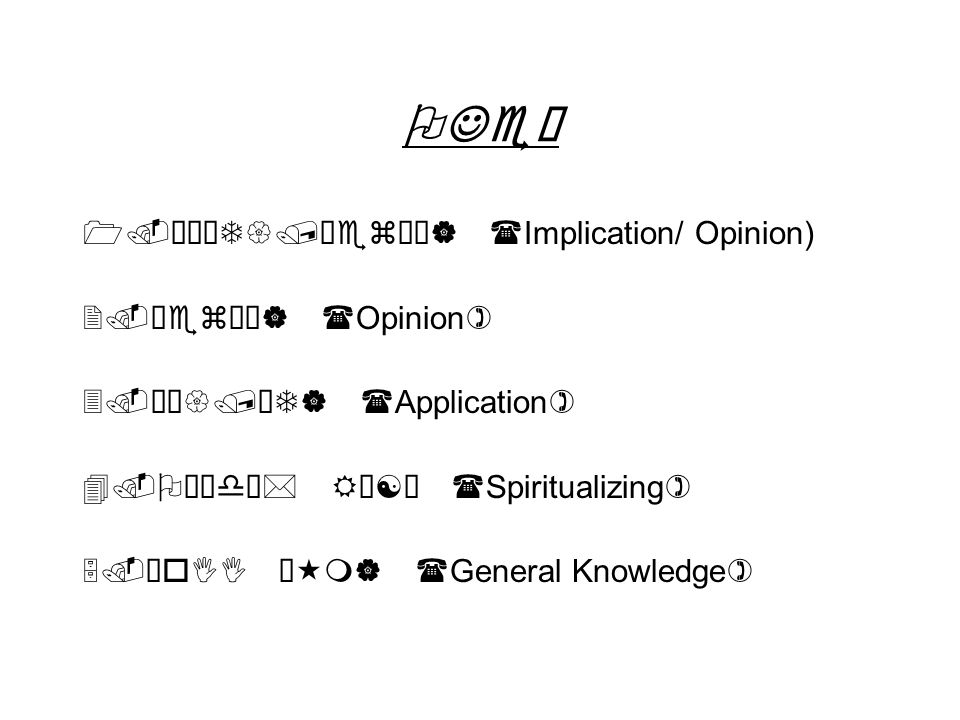 OJe– 1.™ÅT{/™ez¼¹| (Implication/ Opinion) 2.™ez¼¹| (Opinion) 3.›Ž{/ÓT| (Application) 4.Oïdª* RÅ[Ó (Spiritualizing) 5.ÖoII ¯«m| (General Knowledge)