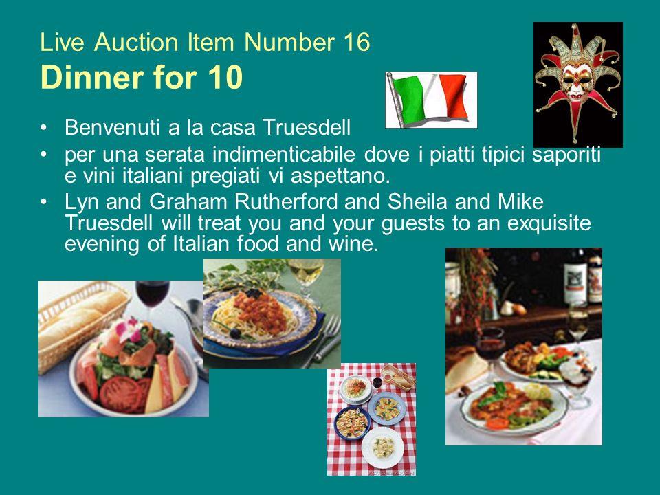 Live Auction Item Number 16 Dinner for 10 Benvenuti a la casa Truesdell per una serata indimenticabile dove i piatti tipici saporiti e vini italiani pregiati vi aspettano.