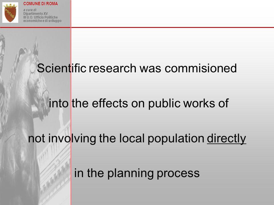 COMUNE DI ROMA a cura di Dipartimento XV III U.O. Ufficio Politiche economiche e di sviluppo Scientific research was commisioned into the effects on p