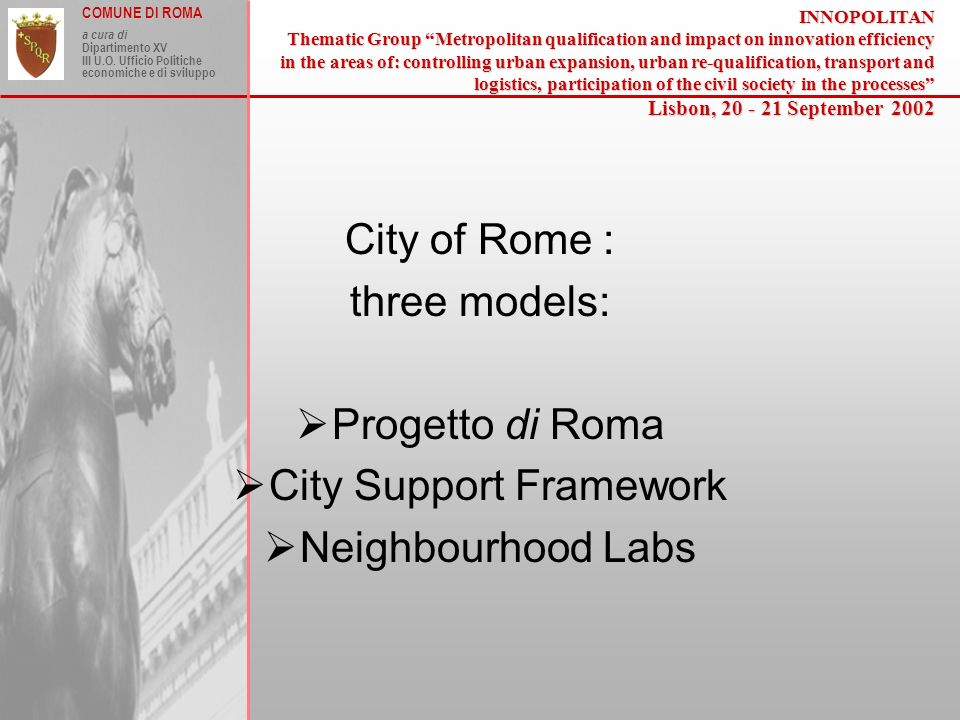 COMUNE DI ROMA a cura di Dipartimento XV III U.O. Ufficio Politiche economiche e di sviluppoINNOPOLITAN Thematic Group Metropolitan qualification and