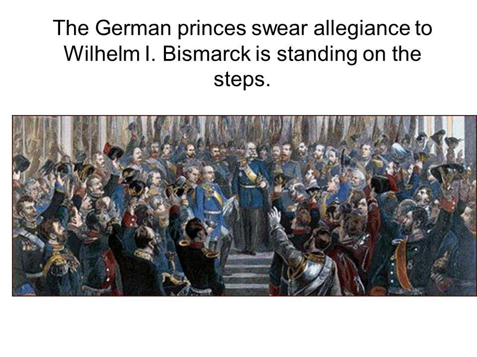 The German princes swear allegiance to Wilhelm I. Bismarck is standing on the steps.