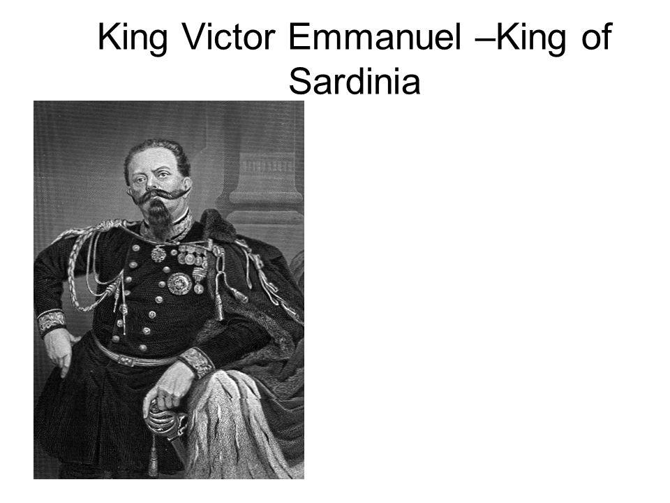 King Victor Emmanuel –King of Sardinia