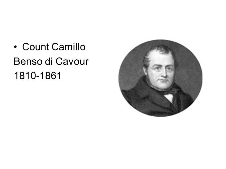 Count Camillo Benso di Cavour 1810-1861