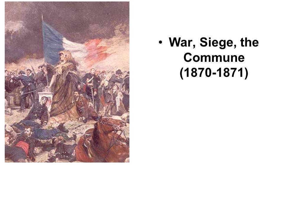 War, Siege, the Commune (1870-1871)