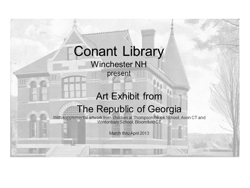 Art Exhibit from The Republic of Georgia With supplemental artwork from children at Thompson Brook School, Avon CT and Wintonbary School, Bloomfield C