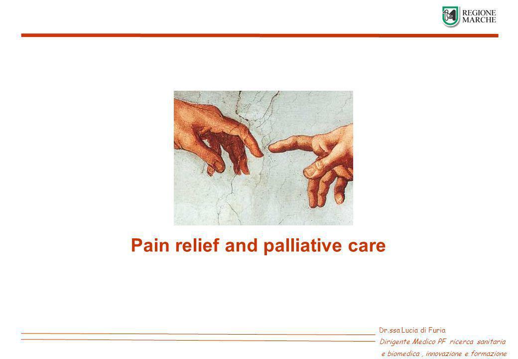 Dr.ssa Lucia di Furia Dirigente Medico PF ricerca sanitaria e biomedica, innovazione e formazione Pain relief and palliative care