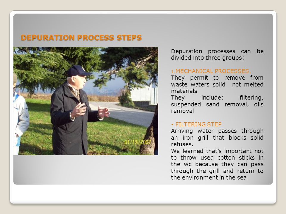 DEPURATION PROCESS STEPS Depuration processes can be divided into three groups: 1.