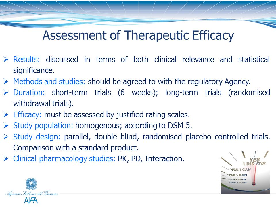 28 Assessment of Therapeutic Efficacy Results: discussed in terms of both clinical relevance and statistical significance. Methods and studies: should