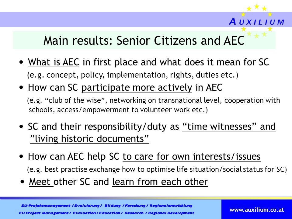 www.auxilium.co.at Main results: Senior Citizens and AEC What is AEC in first place and what does it mean for SC (e.g. concept, policy, implementation