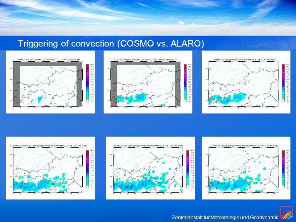 Zentralanstalt für Meteorologie und Geodynamik Triggering of convection (COSMO vs. ALARO)
