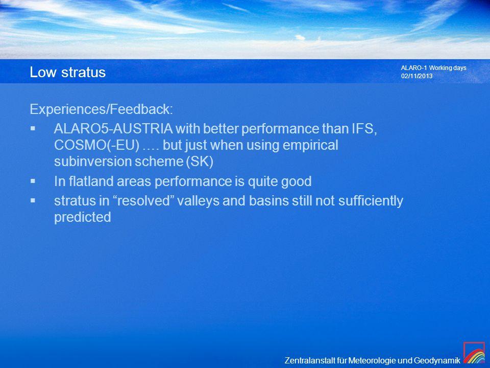 Zentralanstalt für Meteorologie und Geodynamik Low stratus Experiences/Feedback: ALARO5-AUSTRIA with better performance than IFS, COSMO(-EU) …. but ju