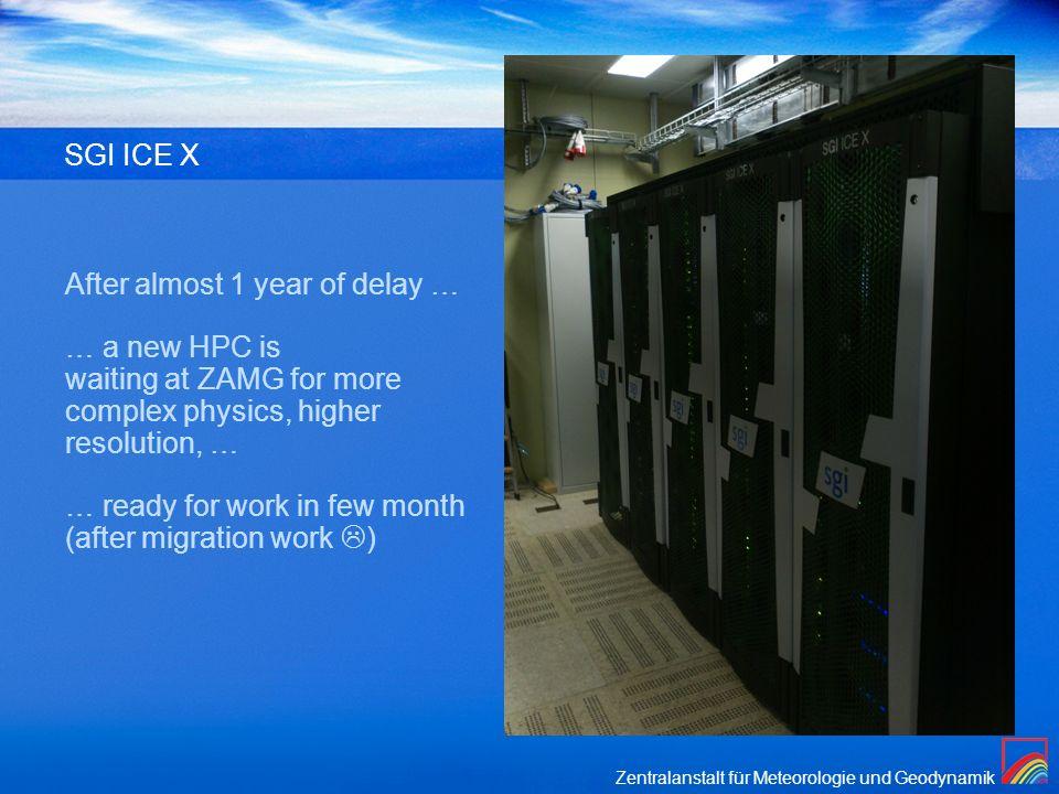 Zentralanstalt für Meteorologie und Geodynamik 02/11/2013 ALARO-1 Working days SGI ICE X After almost 1 year of delay … … a new HPC is waiting at ZAMG