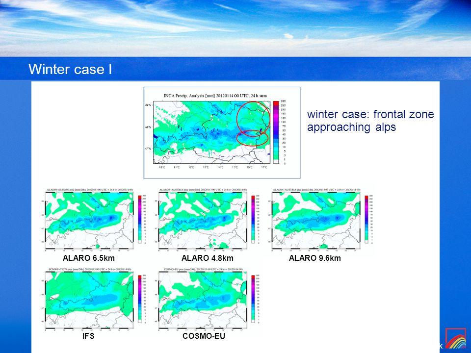 Zentralanstalt für Meteorologie und Geodynamik Winter case I winter case: frontal zone approaching alps ALARO 6.5kmALARO 4.8kmALARO 9.6km IFSCOSMO-EU