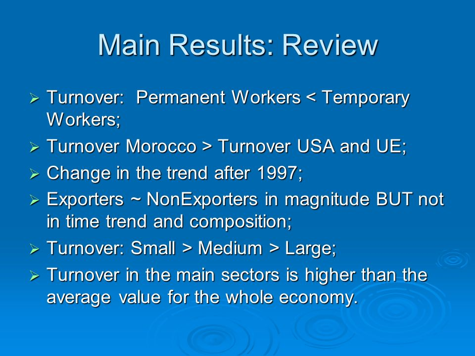 Main Results: Review Turnover: Permanent Workers < Temporary Workers; Turnover: Permanent Workers < Temporary Workers; Turnover Morocco > Turnover USA