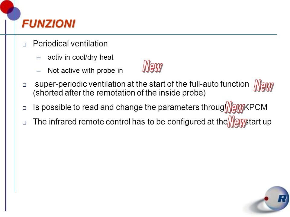 FUNZIONIFUNZIONI Periodical ventilation –activ in cool/dry heat –Not active with probe in super-periodic ventilation at the start of the full-auto fun