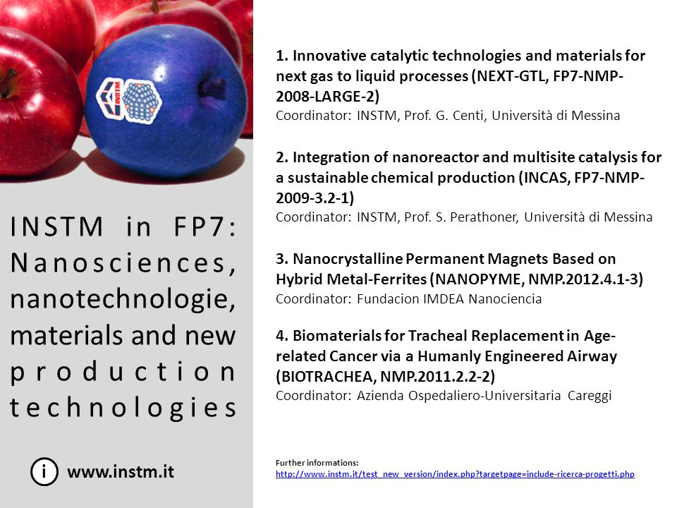 INSTM in FP7: Nanosciences, nanotechnologie, materials and new production technologies i www.instm.it Further informations: http://www.instm.it/test_n