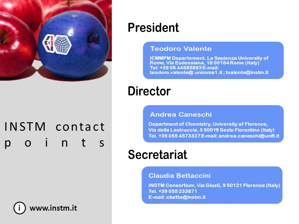 INSTM contact points i www.instm.it Department of Chemistry, University of Florence, Via della Lastruccia, 3 50019 Sesto Fiorentino (Italy) Tel. +39 0