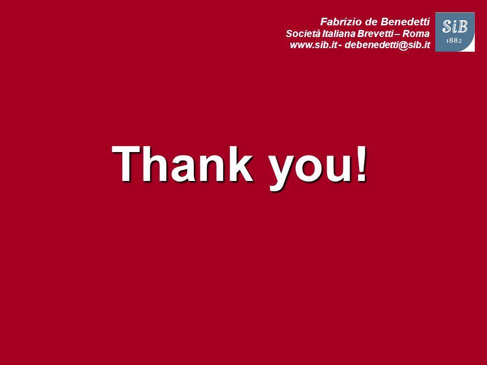 Fabrizio de Benedetti Società Italiana Brevetti – Roma www.sib.it - debenedetti@sib.it Thank you!